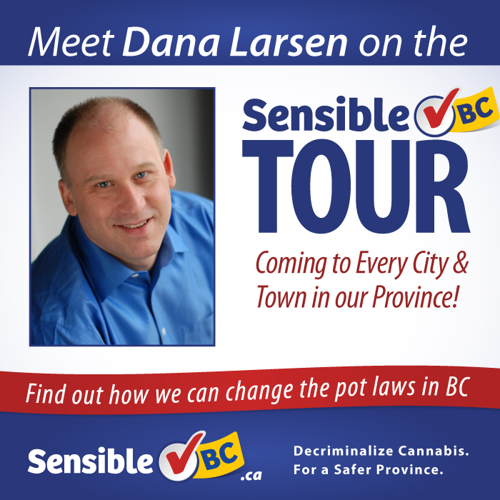Join Dana Larsen on the Sensible BC tour!