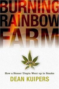 Burning Rainbow Farm by Dean Kuipers
