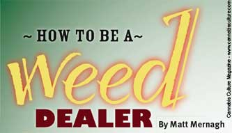 How to be a weed dealer cannabis culture distributing can be as easy as handing out bud business cards or wearing a the dealer is in t shirt in an area known fandeluxe Gallery