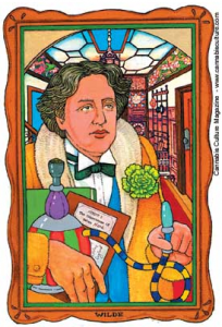 "Oscar Wilde, who was almost as popular as Dickens in his day, may likewise have been inspired by cannabis. ""Bosie and I have taken to hashish,"" he once wrote about himself and his homosexual lover. ""It is quite exquisite; three puffs of smoke and then peace and love."""