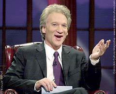 Bill Maher: the hardest bong-hitter in show business.