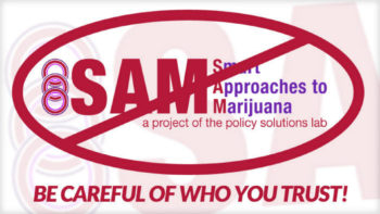 """SAM 350x197 - How """"Smart Approaches to Marijuana"""" Misses the Point"""
